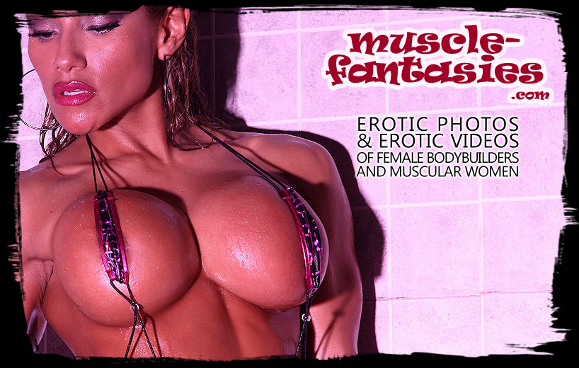 Muscle Fantasies Erotic S And Videos Of Female Bodybuilders